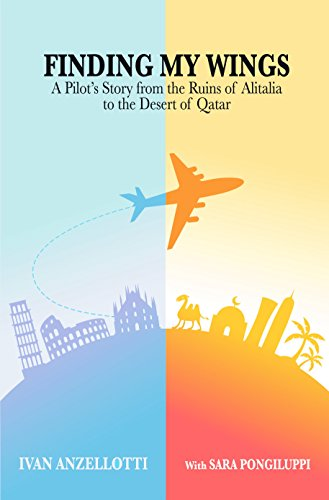 finding-my-wings-a-pilots-story-from-the-ruins-of-alitalia-to-the-desert-of-qatar-english-edition