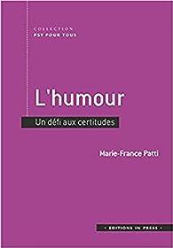 L'humour : Un défi aux certitudes par Marie-France Patti