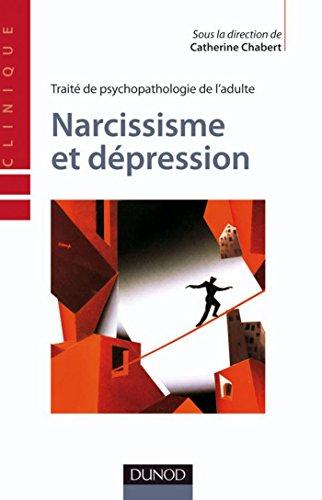 Narcissisme et dépression : Traité de psychopathologie de l'adulte (Psychologie clinique)