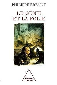 vignette de 'Le génie et la folie (Philippe Brenot)'