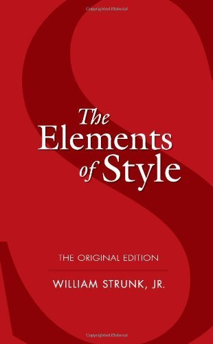 The Elements of Style: The Original Edition (Dover Language Guides) by William Strunk Jr. (2006-05-26)