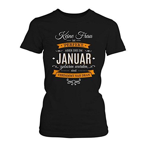 Fashionalarm Damen T-Shirt - Keine Frau ist perfekt - Januar | Fun Shirt mit Spruch als Geburtstag Geschenk Idee Schwarz