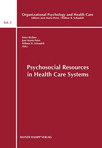 Psychosocial Resources in Health Care Systems (Organizational Psychology and Health Care)