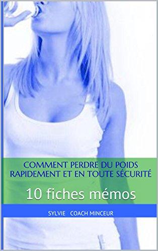 Comment Perdre du Poids Rapidement et en toute sécurité: 10 fiches mémos par Sylvie CoachNutrition
