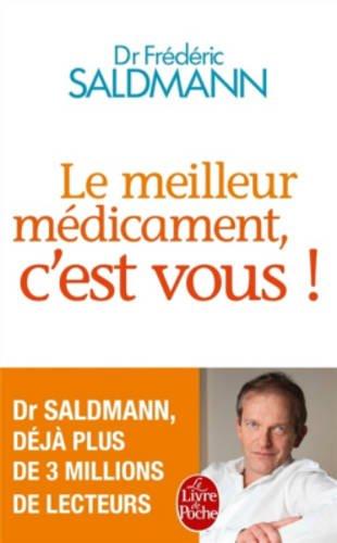 Le meilleur medicament, c'est vous! por Frederic Saldmann