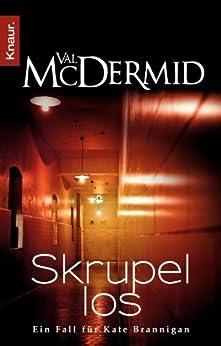 Skrupellos: Ein Fall für Kate Brannigan (German Edition) by [McDermid, Val]