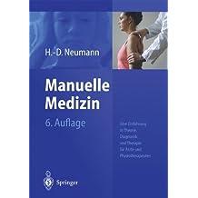 Manuelle Medizin: Eine Einführung in Theorie, Diagnostik und Therapie für Ärzte und Physiotherapeuten