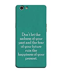 FUSON Designer Back Case Cover for Oppo F1s (Your Future Ruin The Happiness Of Your Present )