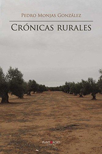 Crónicas rurales por Pedro Monjas Gonzále