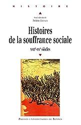 Histoires de la souffrance sociale: xviie-xxe siècles