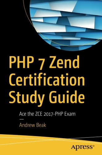 Download pdf books php 7 zend certification study guide ace the download pdf books php 7 zend certification study guide ace the zce 2017 php exam by andrew beak full books fandeluxe Choice Image