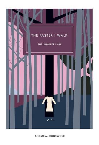 The Faster I Walk, the Smaller I Am (Norwegian Literature Series) por Kjersti A. Skomsvold