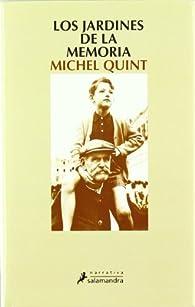 Los jardines de la memoria par Michel Quint