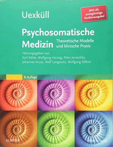 Uexküll, Psychosomatische Medizin: Theoretische Modelle und klinische Praxis