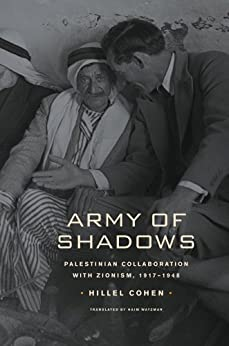 Army of Shadows: Palestinian Collaboration with Zionism, 1917-1948 par [Cohen, Hillel]