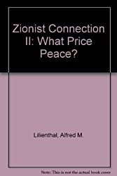 Zionist Connection II: What Price Peace?