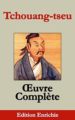 L'œuvre complète de Tchouang-tseu (Edition Enrichie) par Tchouang Tseu
