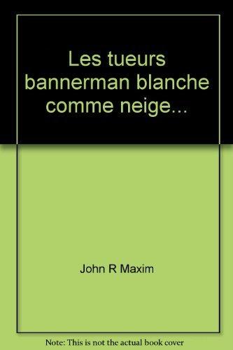 Les tueurs Bannerman par John R Maxim