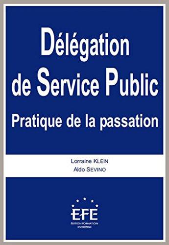 Délégation de Service Public : Pratique de la passation par Aldo Sevino