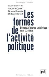Les formes de l'activité politique : Eléments d'analyse sociologique, du XVIIIe siècle à nos jours