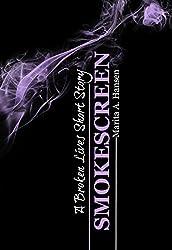 Smokescreen (A Broken Lives Short Story Book 2)