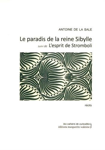 Le paradis de la reine Sibylle : Suivi de L'esprit de Stromboli