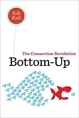Bottom-Up: Tapping the Power of the Connection Revolution