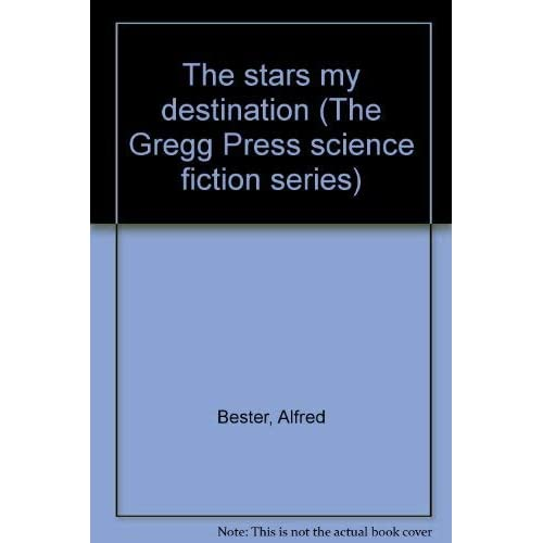 The stars my destination (The Gregg Press science fiction series)