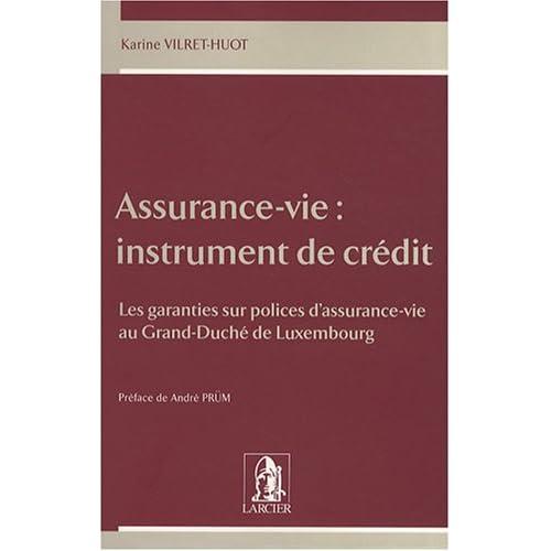 Assurance-vie : instrument de crédit : Les garanties sur polices d'assurance-vie au Grand-Duché de Luxembourg