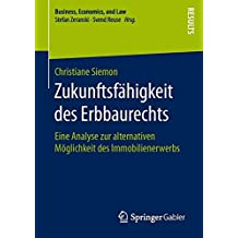 Zukunftsfähigkeit des Erbbaurechts: Eine Analyse zur alternativen Möglichkeit des Immobilienerwerbs (Business, Economics, and Law)
