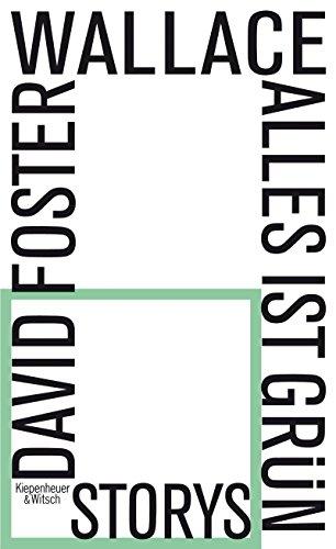 Buchseite und Rezensionen zu 'Alles ist grün: Storys' von David Foster Wallace