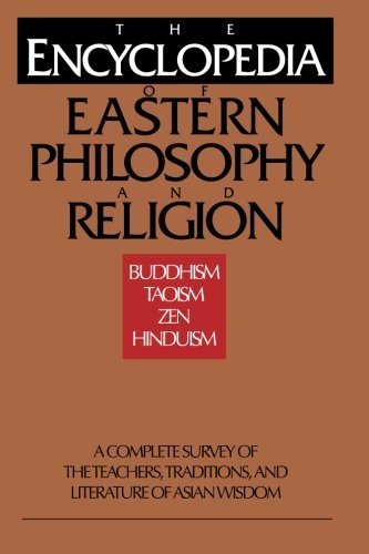 The Encyclopedia of Eastern Philosophy and Religion: Buddhism, Hinduism, Taoism, Zen by Ingrid Fischer-Schreiber (1996-04-01)