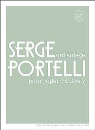Qui suis-je pour juger l'autre ? par Serge Portelli