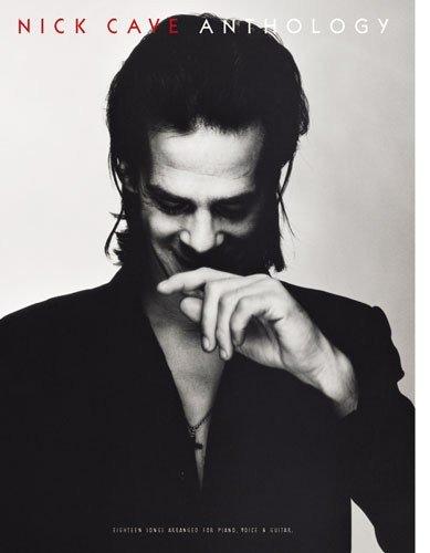 Nick Cave Anthology. Für Klavier, Gesang & Gitarre(mit Griffbildern)