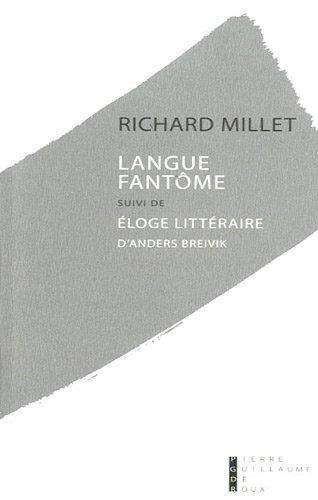 langue-fantome-essai-sur-la-pauperisation-de-la-litterature-suivi-de-eloge-litteraire-danders-breivi