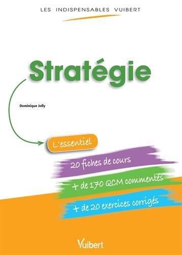 Stratégie - Fiches de cours - QCM Commentés - Exercices corrigés par Dominique Jolly