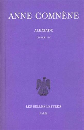 Alexiade, tome 1, livres I-IV par Anne Comnène