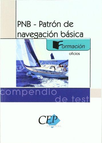 PNB- Patrón de navegación básica. Compendio de test. Formación (Colección 167) por s.l.u. Academia Premier Ceuta