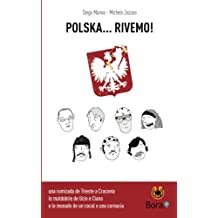 Polska. Rivemo!: Sete Bici, Do Veci, Un Cocal E Una Cornacia: Volume 2
