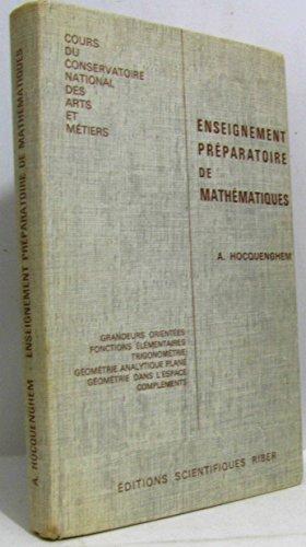 Enseignement prparatoire de mathmatiques : Par A. Hocquenghem