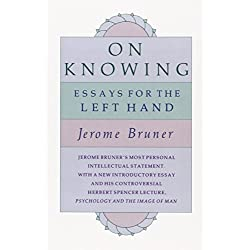 On Knowing: Essays for the Left Hand, Second Edition by Bruner, Jerome