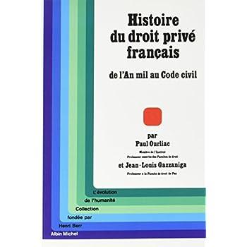 Histoire du droit privé français: De l'an mil au Code civil