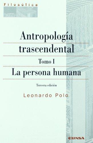 Antropología trascendental: La persona humana: T.1 (Filosofía) por Leonardo Polo