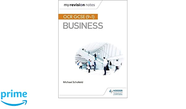 My revision notes ocr gcse 9 1 business amazon mike my revision notes ocr gcse 9 1 business amazon mike schofield 9781510423695 books ccuart Choice Image