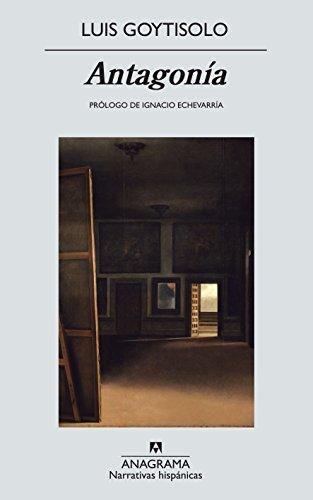 Antagonía (Narrativas hispánicas) por Luis Goytisolo Gay
