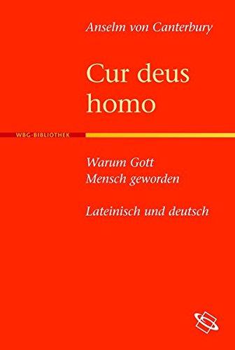 Cur deus homo - Warum Gott Mensch geworden