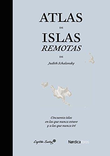 Atlas de islas remotas (Inclasificables) por Judith Schalansky