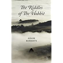 The Riddles of The Hobbit by Dr Adam Roberts (2013-11-01)
