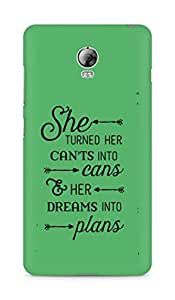 AMEZ cants into cans dreams into plans Back Cover For Lenovo Vibe P1