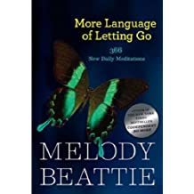 More Language of Letting Go: 366 New Daily Meditations: 366 New Meditaions (Hazelden Meditations)